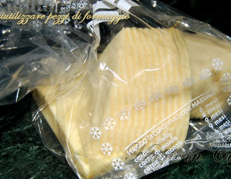 Come  riutilizzare i pezzetti di formaggio che restano – trucco  n.° 8