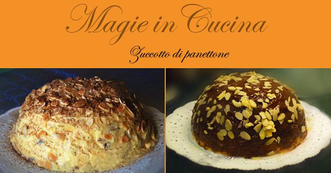 Zuccotto Recipe Panettone Zuccotto di Panettone